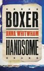 Boxer Handsome by Anna Whitwham (Hardback, 2014)