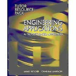 Engineering Applications : A Project Based Approach by James Ritchie and...