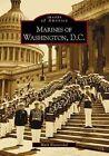 Marines of Washington D.c. 9780738516288 by Mark Blumenthal Book
