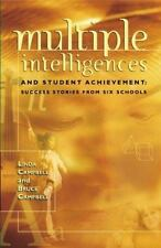 Multiple Intelligences and Student Achievement: Success Stories from Six Schools