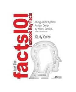 Cram101-Textbook-Reviews-Studyguide-for-System-Analysis-Design-by-Wixom-Dennis