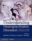 Understanding Neuropsychiatric Disorders: Insights from Neuroimaging by Cambridge University Press (Hardback, 2010)