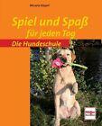 Spiel und Spaß für jeden Tag von Micaela Köppel (2010, Taschenbuch)