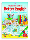 Usborne Guide to Better English: Grammar, Spelling and Punctuation by R. Gee (Paperback, 2004)