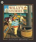 Willy's Stories by Anthony Browne (Paperback, 2015)