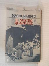 IL NOSTRO QUARTIERE Nagib Mahfuz Feltrinelli 1989 libro romanzo narrativa storia