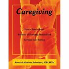 Caregiving How to Start a Small Business of Providing Personalized In-home Care Service Paperback – 23 Nov 2009