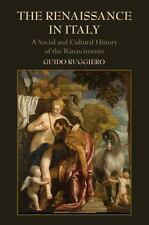 The Renaissance In Italy: A Social And Cultural History Of The Rinascimento: ...