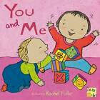 You and Me! by Child's Play International Ltd (Board book, 2009)