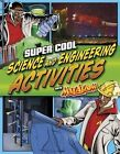 Super Cool Science and Engineering Activities: With Max Axiom Super Scientist by Agnieszka Biskup, Tammy Enz (Paperback / softback, 2015)