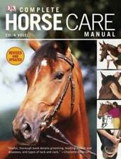 Complete Horse Care Manual by Colin Vogel (2011, Hardcover)