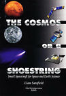 The Cosmos on a Shoestring: Small Spacecraft for Space and Earth Science by Liam Sarsfield (Paperback, 1998)