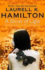 A Shiver of Light: Book 9 by Laurell K. Hamilton (Hardback, 2014)