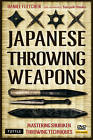 Japanese Throwing Weapons: Mastering Techniques for Throwing the Shuriken by Daniel Fletcher (Mixed media product, 2011)