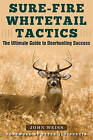 Sure-Fire Whitetail Tactics by John Weiss (Paperback, 2016)