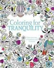 Coloring for Tranquility: Color Your Way to Happiness and Harmony by Parragon (Paperback / softback, 2015)
