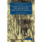 A Narrative of a Visit to the Mauritius and South Africa by James Backhouse (Paperback, 2014)