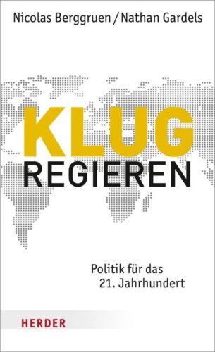 1 von 1 - Klug regieren von Nathan Gardels und Nicolas Berggruen (2013, Gebundene Ausgabe)