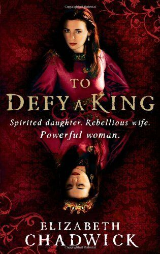 To Defy A King (William Marshal),Elizabeth Chadwick