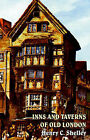 Inns and Taverns of Old London by Henry C Shelley (Paperback / softback, 2004)