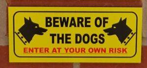 Beware-of-the-dogs-enter-at-your-own-risk-sign-All-Materials-Yellow