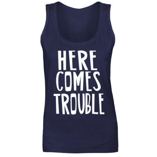 Womens Here Comes Trouble Funny Slogan Vest Tank Top NEW UK 8-18