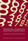 Researching Mathematics Education in South Africa: Perspectives, Practices and Possibilities by HSRC Press (Paperback, 2004)
