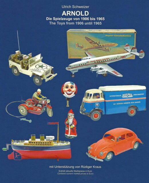 The Collector Book: the Arnold Toys from 1906 to 1965 *** D-GB-US-E - I-F
