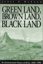 Green Land, Brown Land, Black Land: An Environmental History of Africa, 1800-199