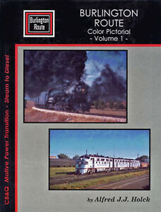 BURLINGTON-ROUTE-Color-Pictorial-Vol-1-CB-amp-Q-Motive-Power-Transition-NEW-BOOK