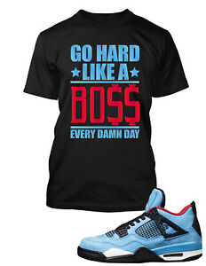 a6c766a30464 Go Hard Like a Boss T Shirt to Match Travis Scott Air Jordan 4 ...