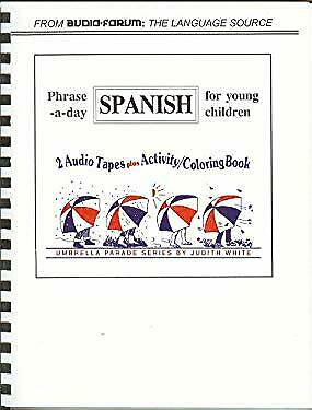 Phrase-a-Day Spanish for Young Children by White, Judith