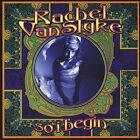 So I Begin [Digipak] by Rachel Vanslyke (CD, Sep-2007, TSR)