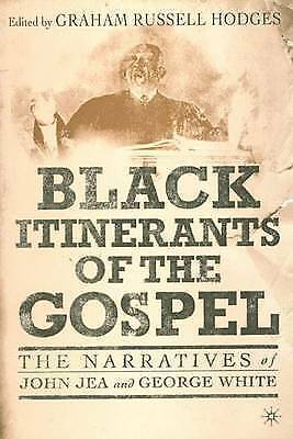 Black Itinerants of the Gospel: The Narratives of John Jea and George White, , U