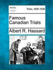 Famous Canadian Trials by Albert R Hassard (Paperback / softback, 2012)