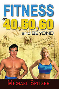 Fitness-at-40-50-60-and-Beyond-by-Michael-Spitzer-2014-Diet-Weight-Loss-Book