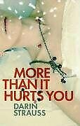MORE-THAN-IT-HURTS-YOU-By-DARIN-STRAUSS-9781848870024