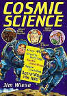 Cosmic Science: Over 40 Gravity-defying, Earth Orbiting, Space-cruising Activities for Kids by Jim Wiese (Paperback, 1997)