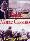 The Battle for Monte Cassino by George Forty (Hardback, 2004)