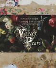 Velvet Pears: Four Seasons at Foxglove Spires by Susan Southam (Hardback, 2009)