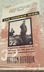 The Hidden War A Russian Journalists Account of the Soviet War in Afghanistan