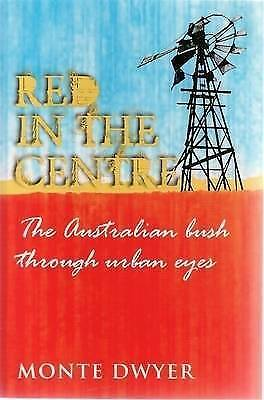 1 of 1 - Red in the Centre: The Australian Bush Through Urban Eyes by Monte Dwyer