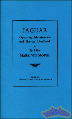 JAGUAR MkVIII OWNERS MANUAL MARK VIII 8 Mk8 1957 1958 SALOON SEDAN HANDBOOK BOOK