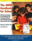 The ADHD Handbook for Schools: Effective Strategies for Identifying and Teaching Students with Attention-deficit/ Hyperactivity Disorder by Harvey C. Parker (Paperback, 2005)