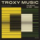Troxy Music-Fifties & Sixties Film Themes/Screen 2 von Various Artists (2015)