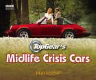 Top Gear's Midlife Crisis Cars by Matt Master (Hardback, 2008)
