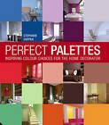 Perfect Palettes: Inspirational Colour Schemes for the Home Decorator by Stephanie Hoppen (Hardback, 2010)