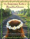 The Improper Life of Bezellia Grove: A Novel by Susan Gregg Gilmore (CD-Audio, 2010)