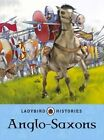 Ladybird Histories: Anglo-Saxons by Penguin Books Ltd (Paperback, 2015)