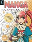 Manga Crash Course: Drawing Manga Characters and Scenes from Start to Finish by Mina Petrovic (Paperback, 2015)